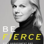 """Be Fierce: Stop Harassment and Take Your Power Back"""