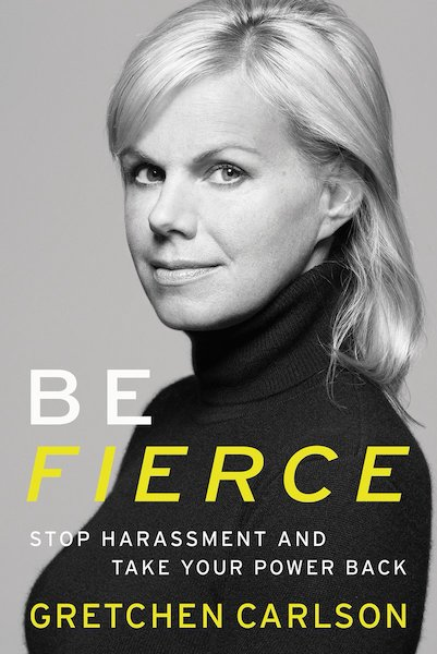 Gretchen Carlson Be Fierce