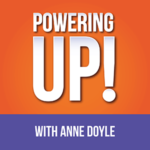 Powering Up podcast with Anne Doyle