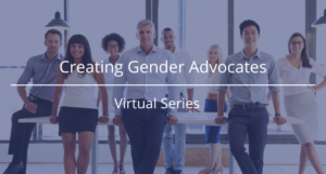 Creating Gender Advocates virtual series